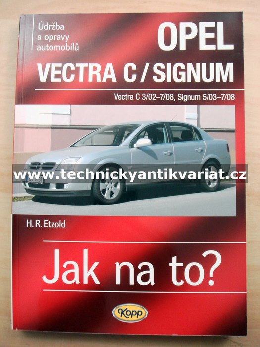 f0193d72e Opel Vectra C, Opel Sigmund - Jak na to? 109 | TECHNICKÝ ANTIKVARIÁT ...