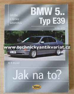 Jak na to? BMW 5.. Typ E39 - H.R.Etzold (2009)